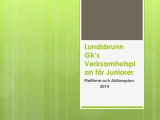 Lundsbrunn  Gk's  Verksamhetsplan för Juniorer