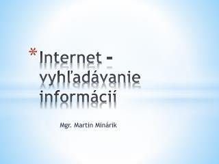 Internet – vyhľadávanie  informácií