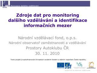 Zdroje dat pro monitoring dalšího vzdělávání a identifikace informačních mezer