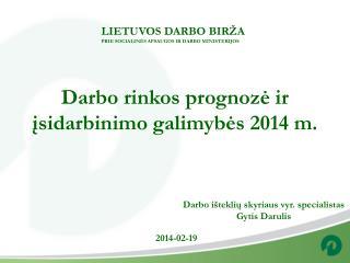 Darbo rinkos prognozė ir įsidarbinimo galimybės 2014 m.