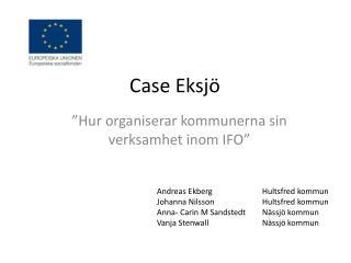 Case Eksjö