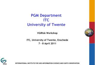 PGM Department ITC University of Twente