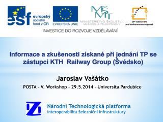 I nformace a zkušenosti získané při jednání TP se zástupci KTH   Railway Group  (Švédsko)
