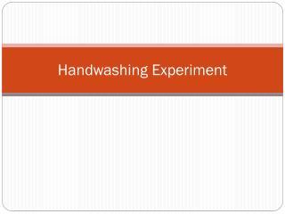 Handwashing  Experiment