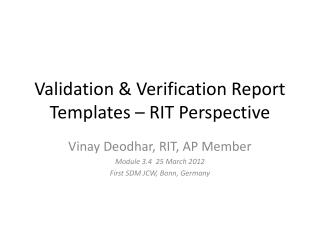 Validation & Verification Report Templates – RIT Perspective