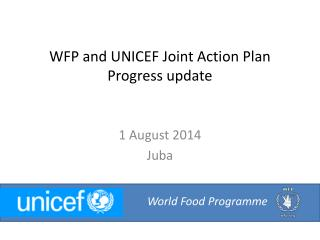 WFP and UNICEF Joint Action Plan Progress update