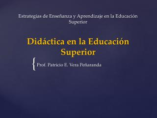 Estrategias de Enseñanza y Aprendizaje en la Educación Superior Didáctica en la Educación Superior