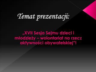 """""""XVII Sesja Sejmu dzieci i młodzieży – wolontariat na rzecz aktywności obywatelskiej""""!"""