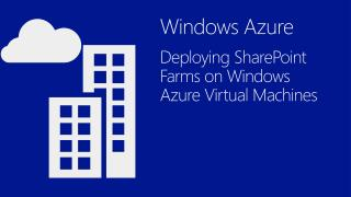 Windows Azure  Deploying SharePoint Farms on Windows Azure Virtual Machines