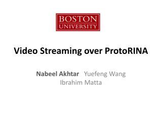 Video Streaming over  ProtoRINA