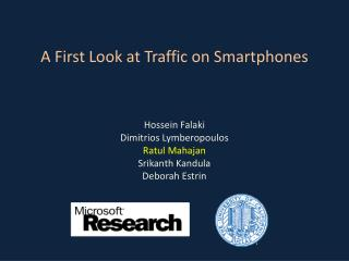 A First Look at Traffic on Smartphones
