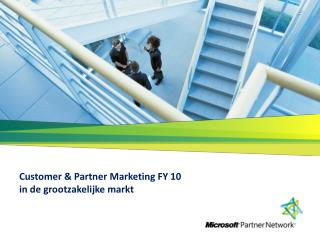Customer & Partner Marketing FY 10 in de grootzakelijke markt