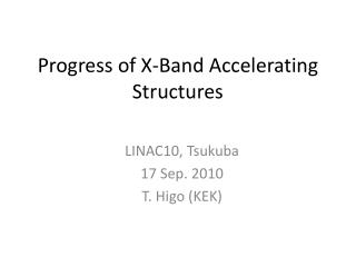 Progress of X-Band Accelerating Structures