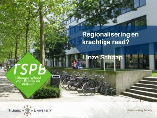 Regionalisering en krachtige raad? Linze Schaap