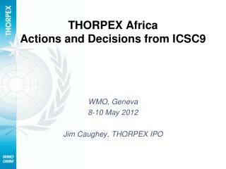 THORPEX Africa Actions and Decisions from ICSC9