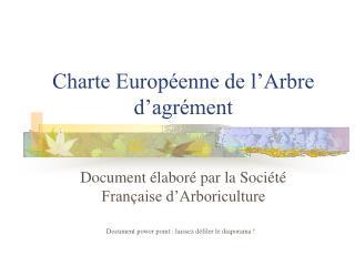 Charte Europ enne de l Arbre d agr ment
