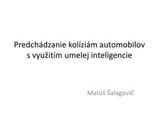 Predchádzanie kolíziám automobilov s využitím umelej  inteligencie