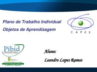 Aluno: Leandro Lopes Ramos
