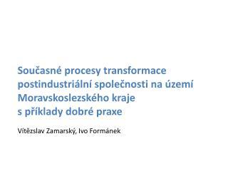 Vítězslav  Zamarský , Ivo Formánek