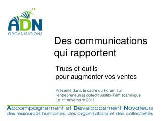 Des communications qui rapportent