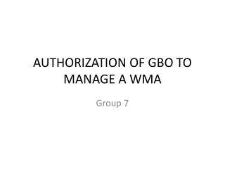 AUTHORIZATION OF GBO TO  MANAGE A WMA
