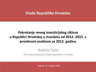 Radimir ?a?i? Prvi potpredsjednik Vlade Republike Hrvatske