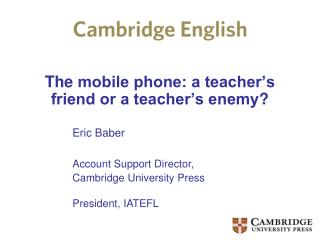 The  mobile phone: a teacher's friend or a teacher's enemy ?
