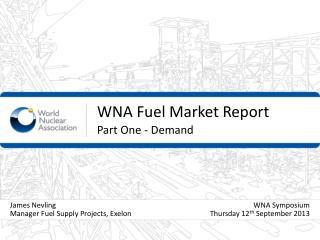 WNA Fuel Market Report Part One - Demand