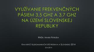 Využívanie frekvenčných pásiem 3,5 GHz a 3,7 GHz na území Slovenskej republiky