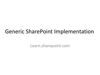 Generic SharePoint Implementation