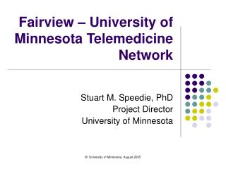 Fairview   University of Minnesota Telemedicine Network