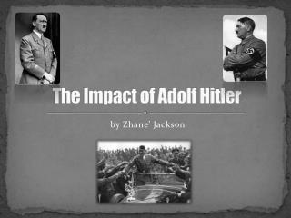 The Impact of Adolf Hitler