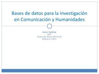 Bases de datos para la investigación en Comunicación  y  Humanidades