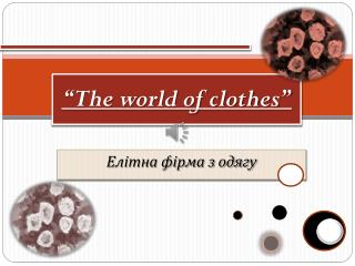 """The world of clothes"""