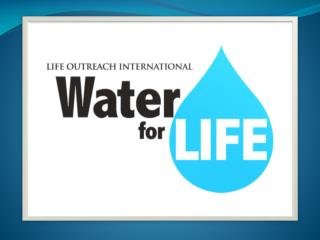 What is  Water for LIFE?