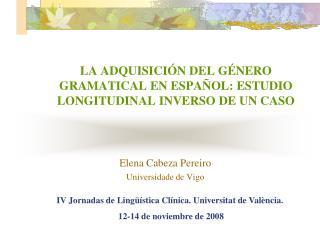 LA ADQUISICI N DEL G NERO GRAMATICAL EN ESPA OL: ESTUDIO LONGITUDINAL INVERSO DE UN CASO