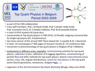 Top Quark Physics in Belgium Period 2003-2009