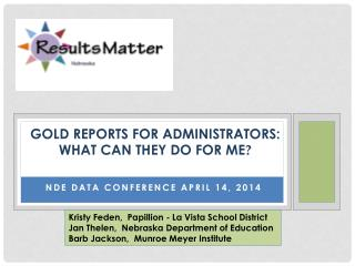 GOLD REPORTS FOR ADMINISTRATORS: What Can they do for me ?