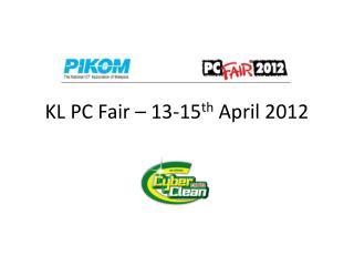 KL PC Fair – 13-15 th  April 2012