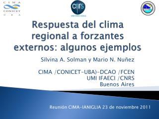 Respuesta del clima regional a forzantes externos: algunos ejemplos