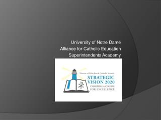 University of Notre Dame Alliance for Catholic Education Superintendents Academy