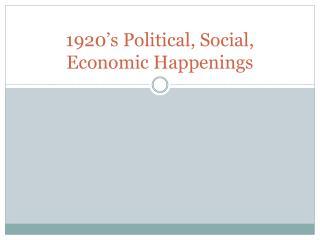 1920's Political, Social, Economic Happenings