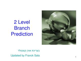 2 Level  Branch  P rediction