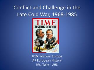 Conflict and Challenge in the Late Cold War, 1968-1985