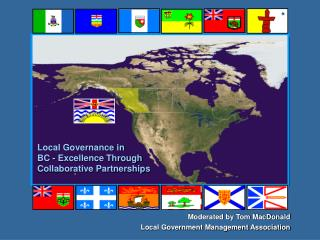 Local Governance in  BC - Excellence Through Collaborative Partnerships