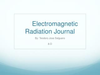 Electromagnetic Radiation  Journal