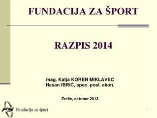 FUNDACIJA ZA ŠPORT RAZPIS 2014