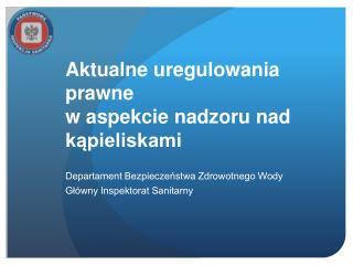 Aktualne uregulowania prawne  w  aspekcie nadzoru nad  kąpieliskami