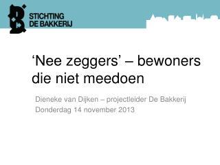 'Nee  zeggers ' – bewoners die niet meedoen