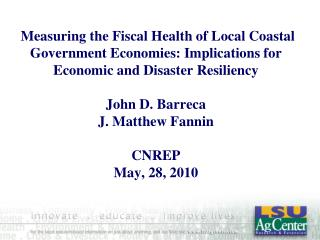 Measuring the Fiscal Health of Local Coastal Government Economies: Implications for Economic and Disaster Resiliency  Jo